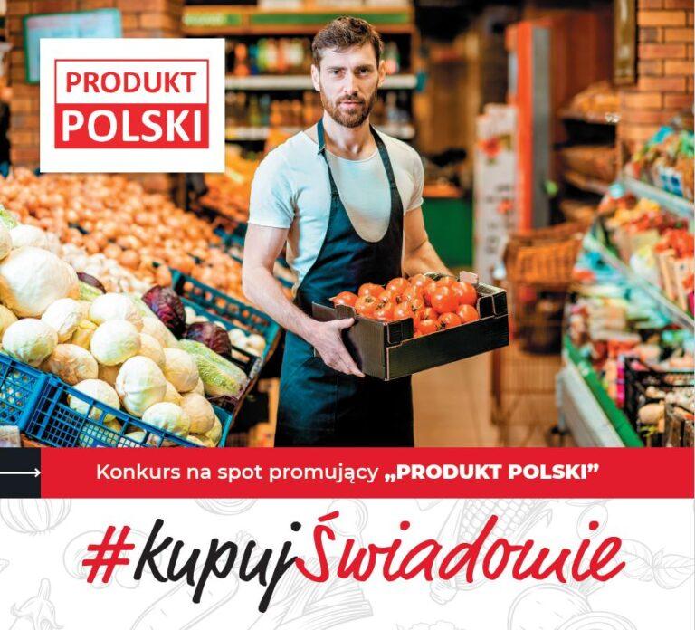 Nagraj własny spot wspierający polskich rolników i przedsiębiorców – #KupujŚwiadomie – PRODUKT POLSKI