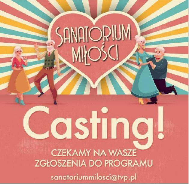 "sanatorium miłości casting - ""Sanatorium miłości"" TVP - casting do III edycji programu"